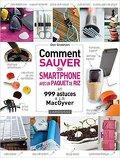Comment sauver son Smartphone avec un paquet de riz ?: et 999 astuces à la MacGyver