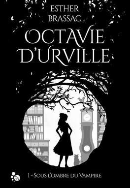 Couverture du livre : Octavie d'Urville, Tome 1 : Sous l'ombre du vampire