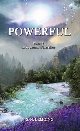 Couverture du livre : Powerful, tome 1 : Le royaume d'Harcilor