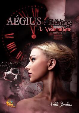 Couverture du livre : Aégius : L'héritage, tome 1 : Vision Nocturne