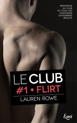 Couverture du livre : Le Club, Tome 1 : Flirt