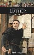 Ils ont fait l'Histoire, tome 19 : Luther