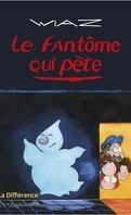 Les Aventures du fantôme qui pète, Tome 1 : Le Fantôme qui pète