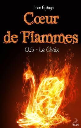 Couverture du livre : Coeur de Flammes : Le Choix