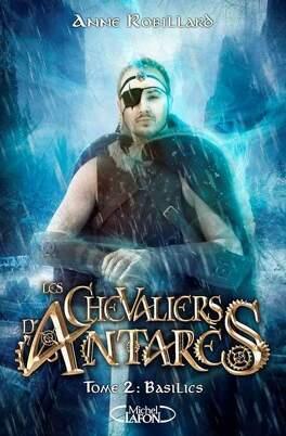 Couverture du livre : Les Chevaliers d'Antarès, Tome 2 : Basilics