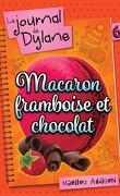 Le Journal de Dylane, Tome 6: Macaron Framboise et Chocolat