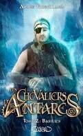 Les Chevaliers d'Antarès, Tome 2 : Basilics
