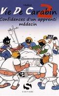 Vie de Carabin, Tome 2 : Confidences d'un apprenti médecin