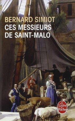 Couverture du livre : Ces messieurs de Saint-Malo : Volume 1