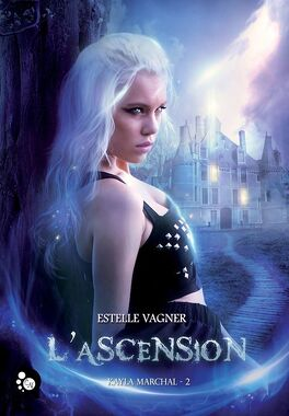 Couverture du livre : Kayla Marchal, Tome 2 : L'Ascension