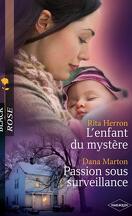 L'enfant du mystère ; Passion sous surveillance