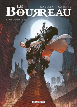 Couverture du livre : Le Bourreau, Tome 2 : Mascarades