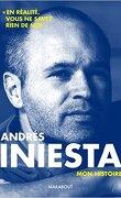 Andrès Iniesta: Mon Histoire
