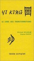 Yi King : Le livre des transformations (texte complet)