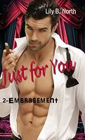 Just for You, Tome 2 : Embrasement