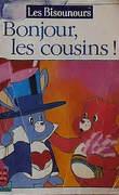 Les Bisounours Bonjour, les cousins!