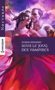Sous le joug des Vampires