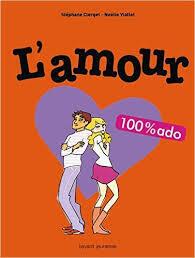 L Amour 100 Ado Livre De Stephane Clerget Noelie Viallet