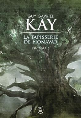 Couverture du livre : La tapisserie de Fionavar : L'intégrale