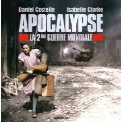 Couverture du livre : Apocalypse : La 2eme guerre mondiale