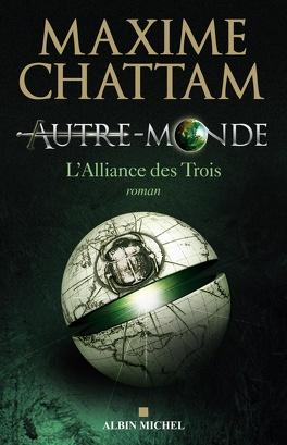 Couverture du livre : Autre-Monde, Tome 1 : L'Alliance des Trois