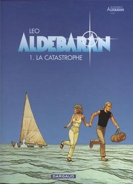 Couverture du livre : Les Mondes d'Aldébaran, Cycle 1 - Aldébaran, Tome 1 : La catastrophe