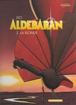 Couverture du livre : Les Mondes d'Aldébaran, Cycle 1 - Aldébaran, Tome 2 : La blonde