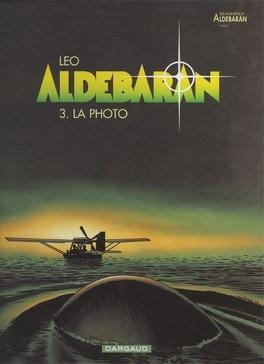 Couverture du livre : Les Mondes d'Aldébaran, Cycle 1 - Aldébaran, Tome 3 : La photo