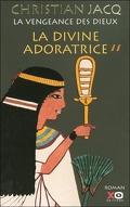 La Vengeance des dieux, Tome 2 : La Divine Adoratrice