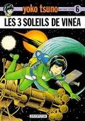 Yoko Tsuno, Tome 6 : Les Trois Soleils de Vinéa