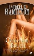 Anita Blake, Tome 7 : Offrande brûlée