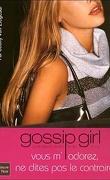 Gossip Girl, Tome 2 : Vous m'adorez ! Ne dites pas le contraire