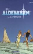Les Mondes d'Aldébaran, Cycle 1 - Aldébaran, Tome 1 : La catastrophe