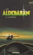 Les Mondes d'Aldébaran, Cycle 1 - Aldébaran, Tome 3 : La photo