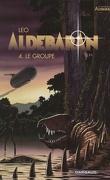 Les Mondes d'Aldébaran, Cycle 1 - Aldébaran, Tome 4 : Le groupe
