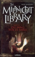 The Midnight Library, Tome 2 : Du Sang sur le Sable