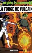 Yoko Tsuno, Tome 3 : La Forge de Vulcain