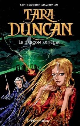 Couverture du livre : Tara Duncan, Tome 4 : Le Dragon renégat