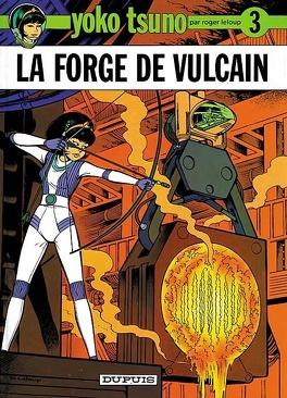 Couverture du livre : Yoko Tsuno, Tome 3 : La Forge de Vulcain