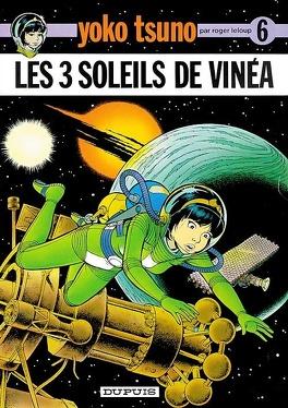 Couverture du livre : Yoko Tsuno, Tome 6 : Les Trois Soleils de Vinéa