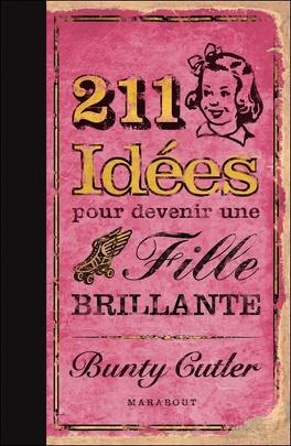 Couverture du livre : 211 idées pour devenir une fille brillante
