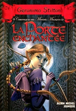 Couverture du livre : Chroniques des mondes magiques, tome 2 : La porte enchantée