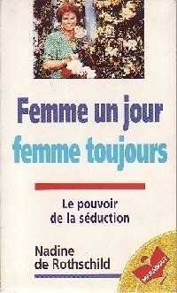 Femme Un Jour Femme Toujours Livre De Nadine De Rothschild