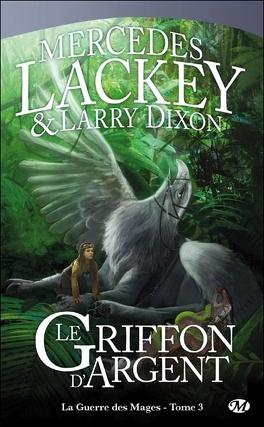 Couverture du livre : La Guerre des Mages, Tome 3 : Le Griffon d'Argent