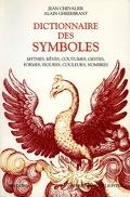 Dictionnaire des symboles, mythes, rêves, coutumes, gestes, formes, figures, couleurs, nombres