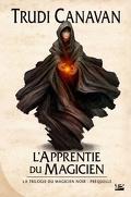 La Trilogie du Magicien Noir, Préquelle : L'Apprentie du Magicien