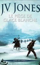 L'Épée des ombres, Tome 1 : Le Piège de glace blanche