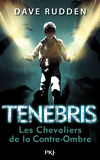 TENEBRIS - Les chevaliers de l'ombre