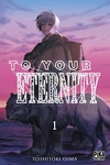 To Your Eternity, Tome 1