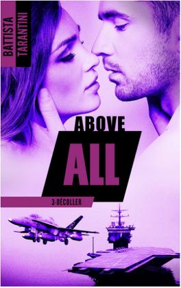 Couverture du livre : Above All, Tome 3 : Décoller